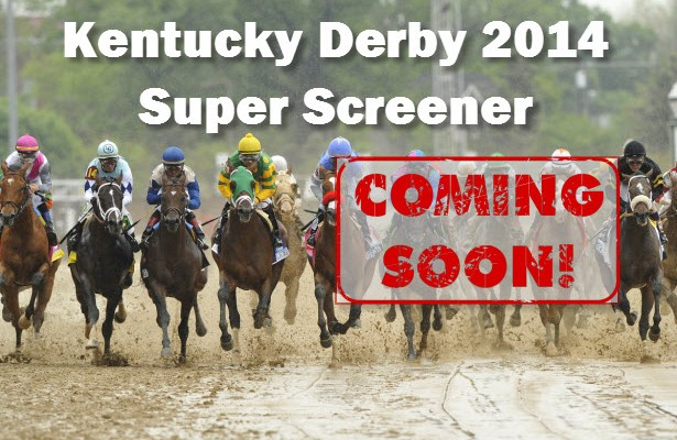 Kentucky Derby 2014 Super Screener coming soon 615x400